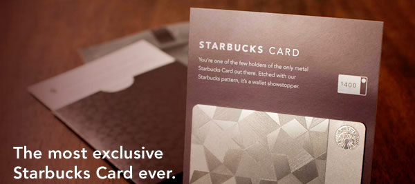 The most exclusive Starbucks Card ever.