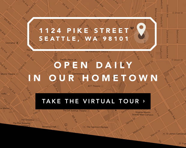 1124 Pike Street, Seattle, WA 98101. Open Daily In Our Hometown. Take The Virtual Tour.