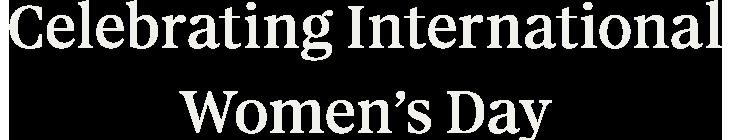 Celebrating Internacional Women's Day