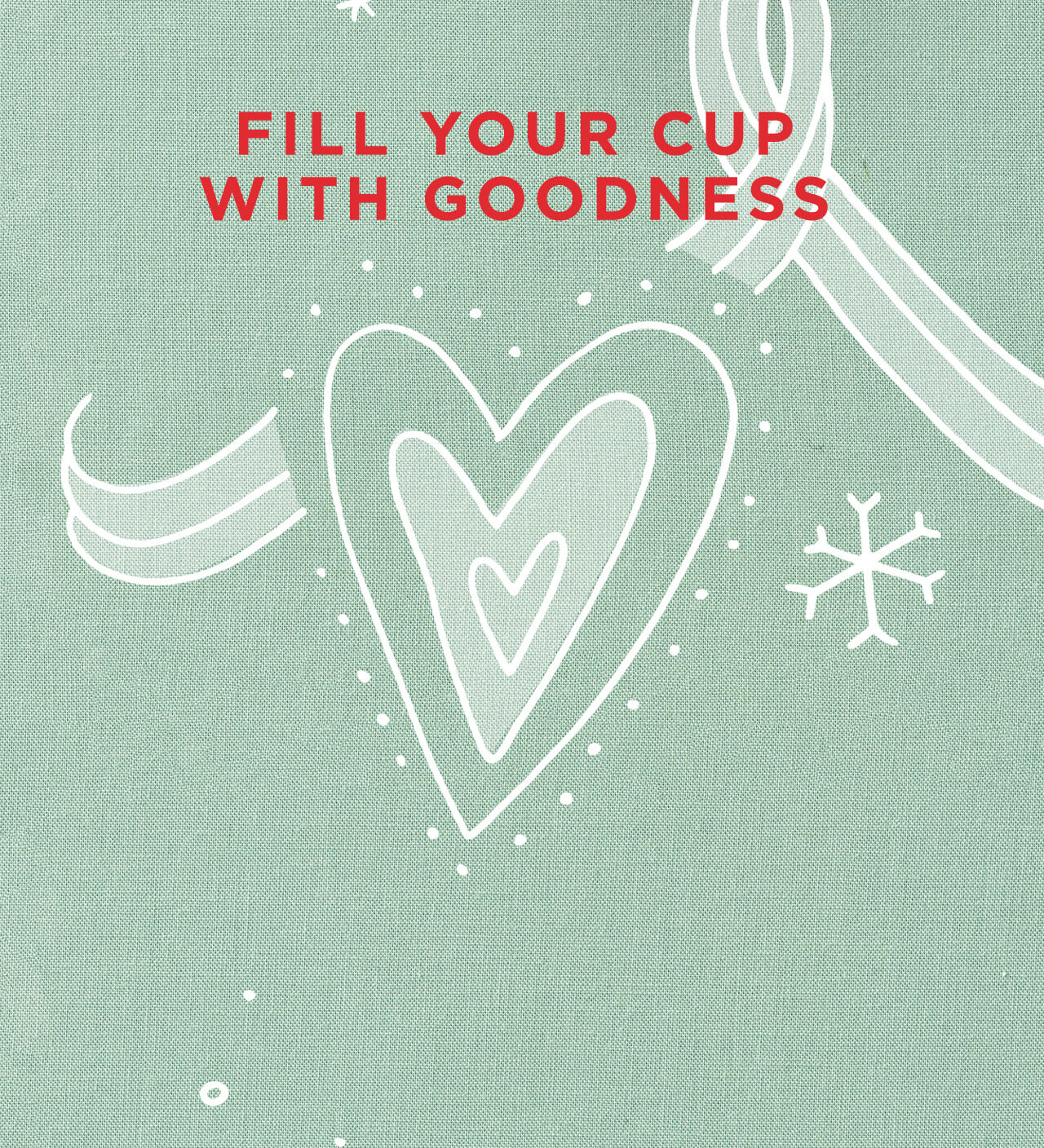 Fill Your Cup with Goodness